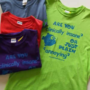 Are You Clinically Insane or Just Plain Annoying Eco-friendly and Fair Trade Tees